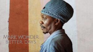 Mark Wonder Better Days