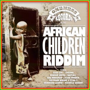 Oneness African Children Riddim