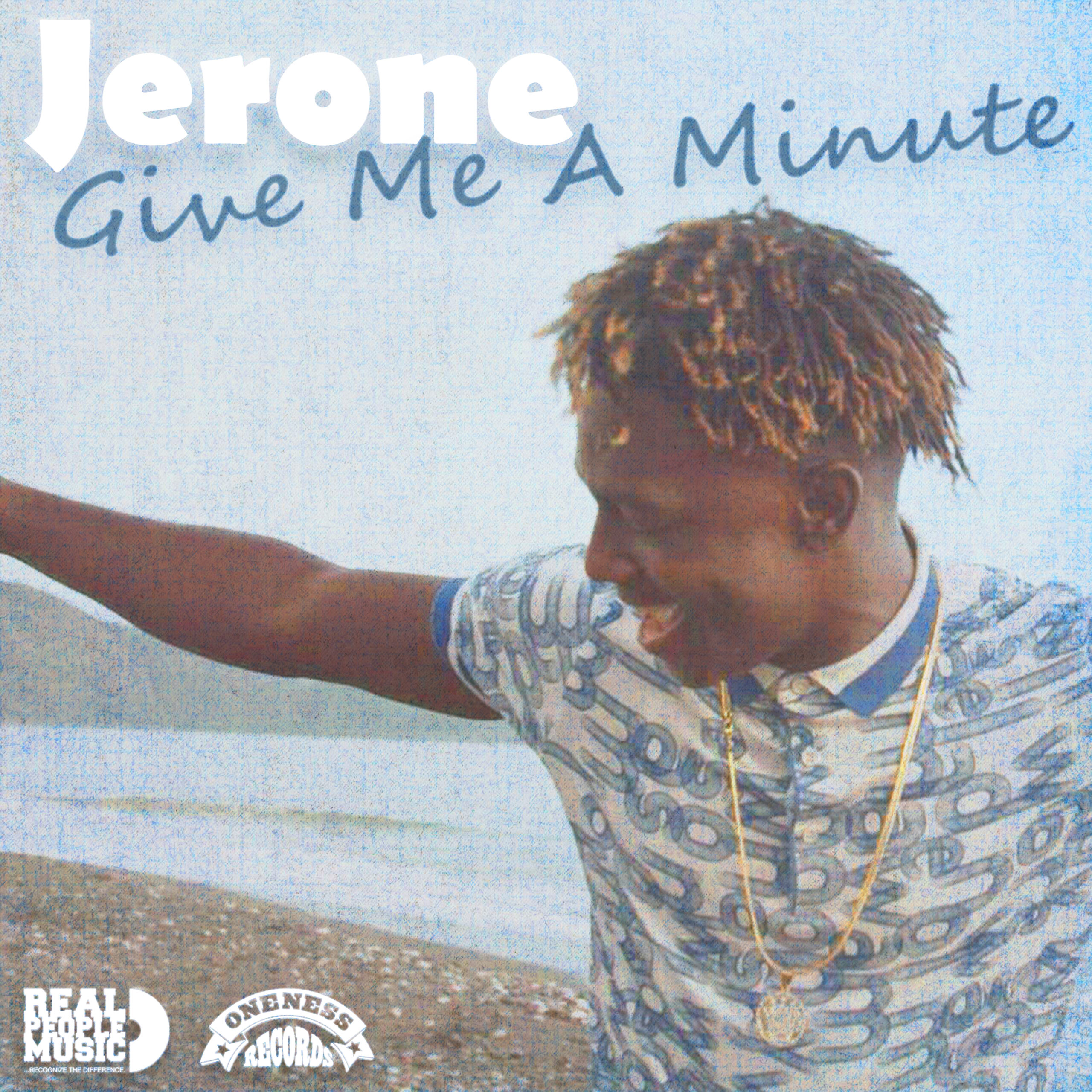 Jerone Give Me A Minute