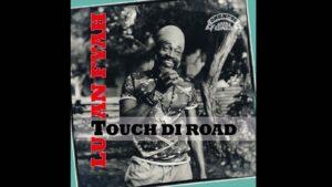 Lutan Fiah Touch Di Road
