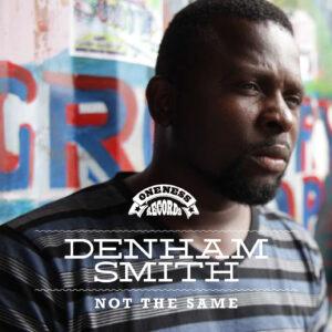 Denham Smith Not The Same