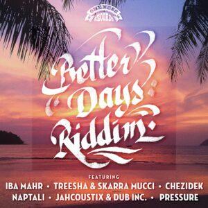 Better Days Riddim